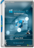 Windows 10 Pro RS4 v.1803.17134.112 June 2018 by Generation2 (x64) (2018) {Multi-7/Rus}